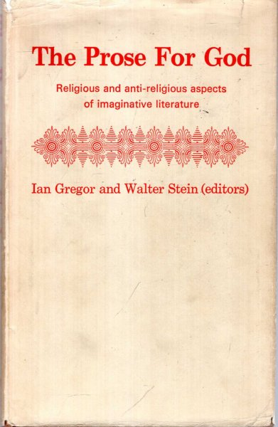 Image for Prose for God : Religious and Anti-religious Aspects of Imaginative Literature