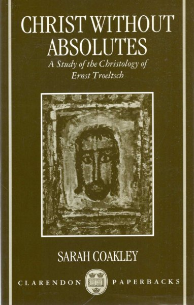 Image for Christ without Absolutes: A Study of the Christology of Ernst Troeltsch