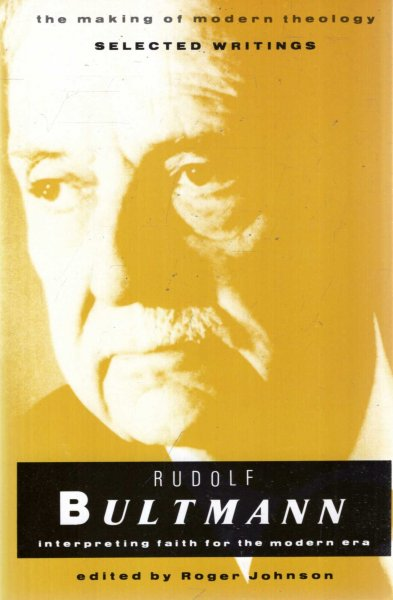 Image for Rudolf Bultmann : Interpreting Faith for the Modern Era (the Making of Modern Theology)