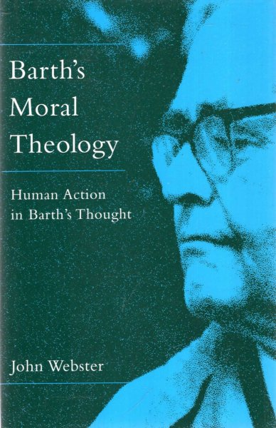Image for Barth's Moral Theology : Human Action in Barth's Thought