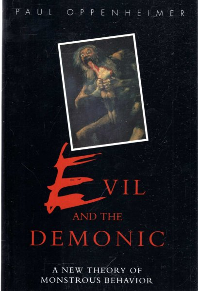 Image for Evil and the Demonic : A New Theory of Monstrous Behavior