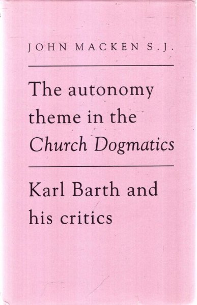 Image for The Autonomy Theme in the Church Dogmatics : Karl Barth and his Critics