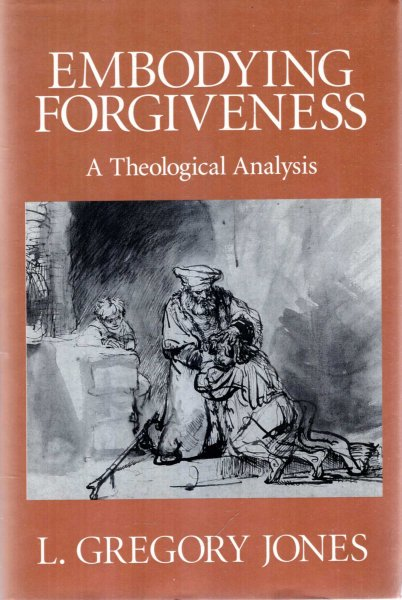 Image for Embodying Forgiveness : A Theological Analysis