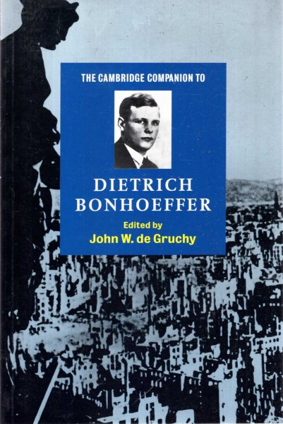 Image for The Cambridge Companion to Dietrich Bonhoeffer (Cambridge Companions to Religion)