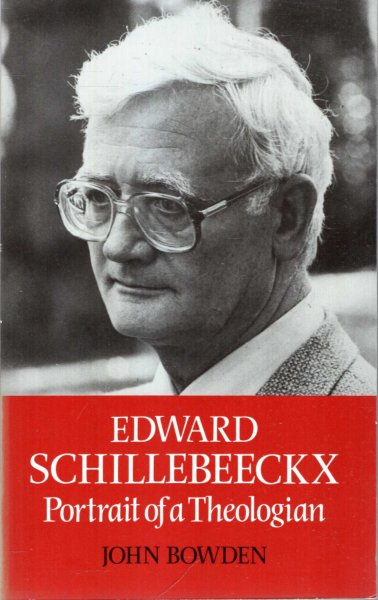 Image for Edward Schillebeeckx : Portrait of a Theologian