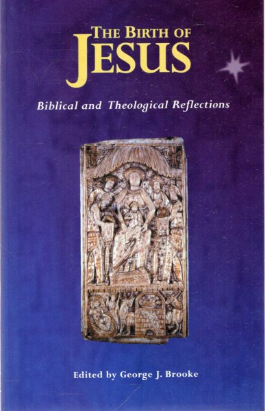 Image for The Birth of Jesus : Biblical and Theological Reflections