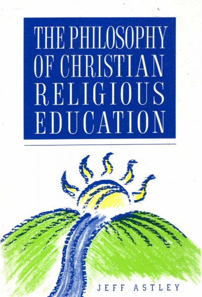 Image for The Philosophy of Christian Religious Education