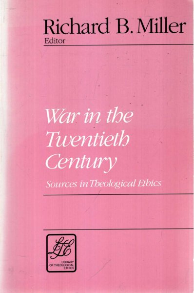 Image for War in the Twentieth Century : sources in theological ethics