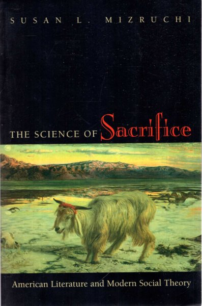 Image for The Science of Sacrifice: American Literature and Modern Social Theory