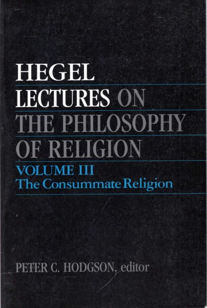 Image for Lectures on the Philosophy of Religion, Volume III : The Consummate Religion