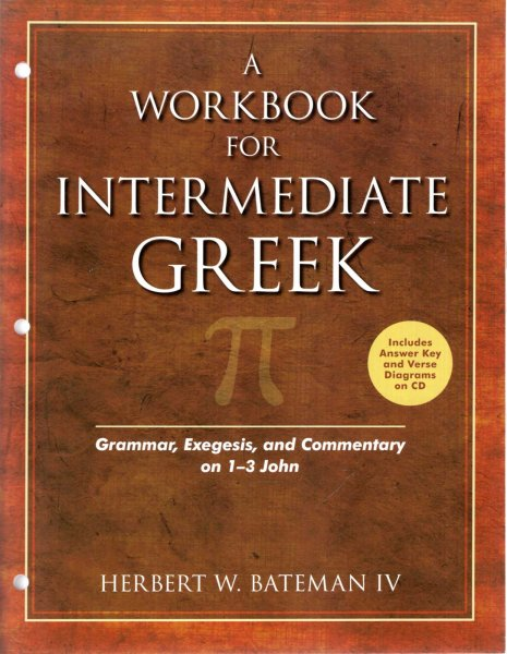 Image for A Workbook for Intermediate Greek : Grammar, Exegesis, and Commentary on 1-3 John