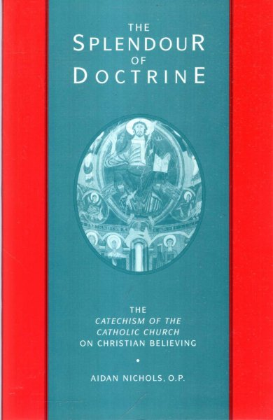 Image for The Splendour of Doctrine : The Catechism of the Catholic Church on Christian Believing