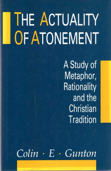 Image for The Actuality of Atonement : A Study of Metaphor, Rationality and the Christian Tradition
