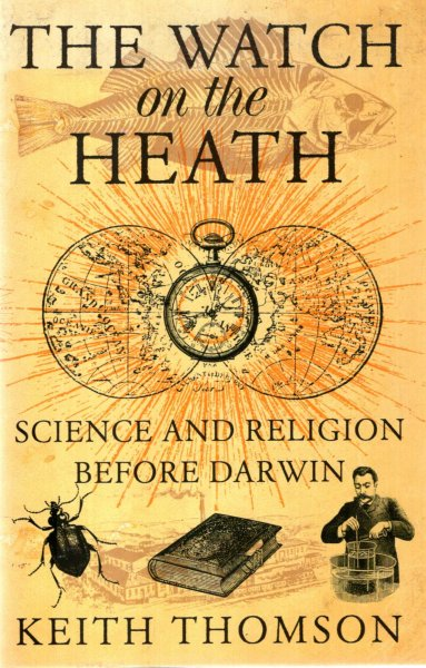 Image for The Watch on the Heath : Science and Religion before Darwin
