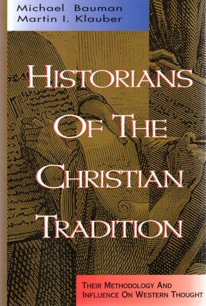 Image for Historians of the Christian Tradition : Their Methodology and Influence on Western Thought