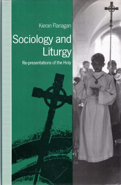 Image for Sociology and Liturgy : Re-presentations of the Holy