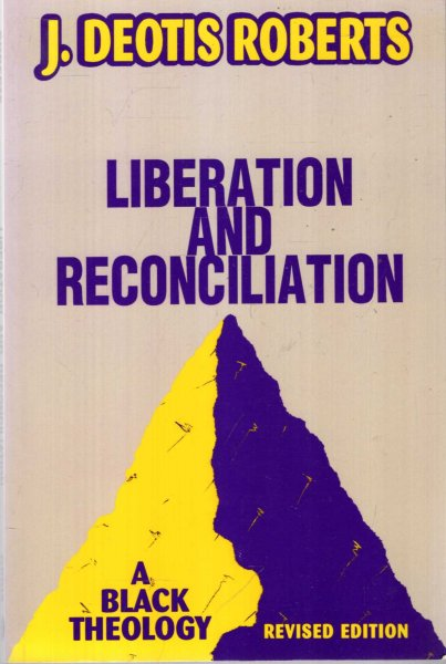 Image for Liberation and Reconciliation : A Black Theology