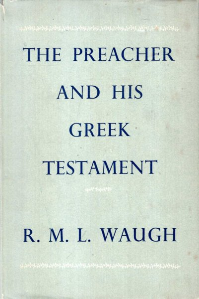 Image for The Preacher and His Greek Testament