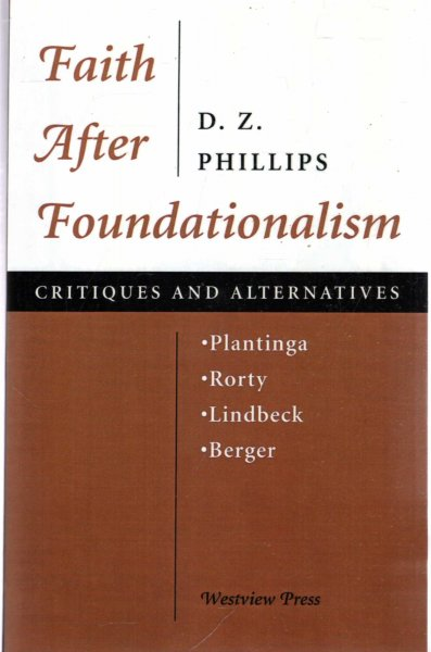 Image for Faith After Foundationalism : Plantinga-Rorty-Lindbeck-Berger--Critiques and Alternatives