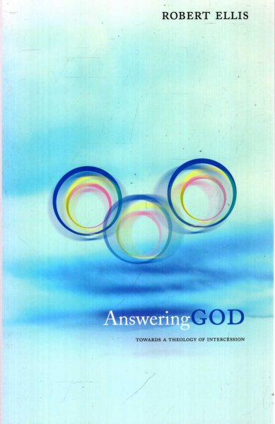Image for Answering God : Towards A Theology of Intercession