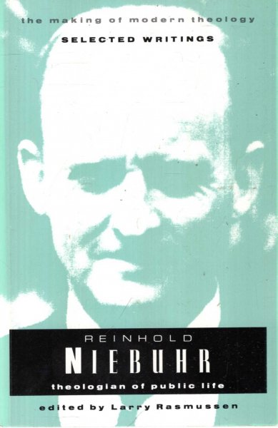 Image for Reinhold Niebuhr : Theologian of Public Life (Making of Modern Theology)