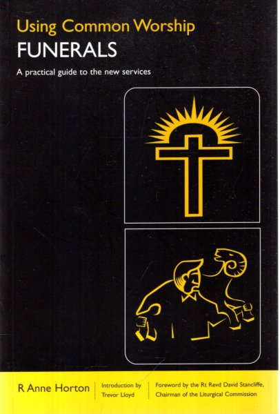 Image for Using Common Worship: Funerals : A practical guide to the new services