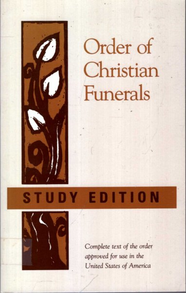 Image for Order of Christian Funerals : Complete Text of the Order Approved for use in the United States of America (Study Edition)