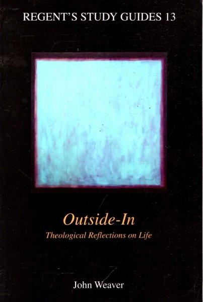 Image for Outside-In: Theological Reflections on Life (Regent's Study Guides)