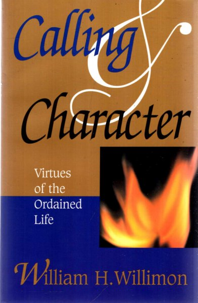 Image for Calling & Character: Virtues of the Ordained Life