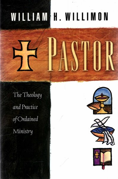 Image for Pastor : The Theology and Practice of Ordained Ministry