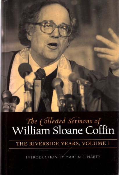 Image for The Collected Sermons of William Sloane Coffin : 1977-1982 volume 1: The Riverside Years