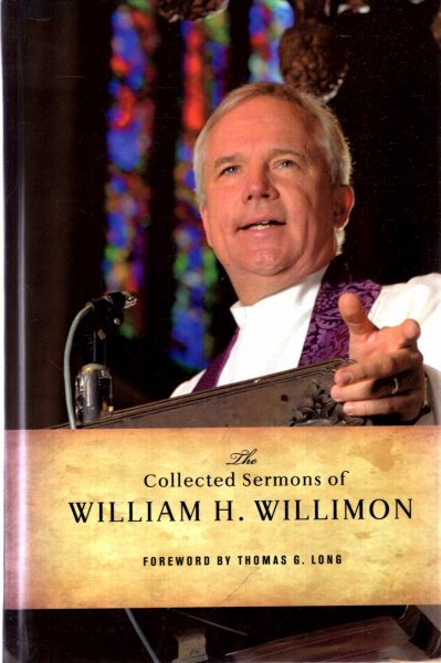 Image for The Collected Sermons of William H. Willimon