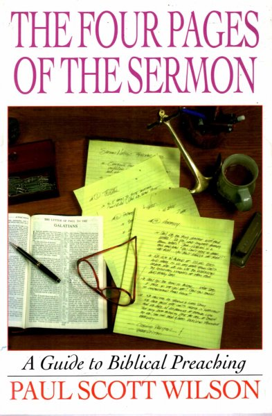 Image for The Four Pages of the Sermon : A Guide to Biblical Preaching
