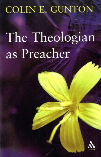 Image for The Theologian as Preacher : Further Sermons from Colin Gunton