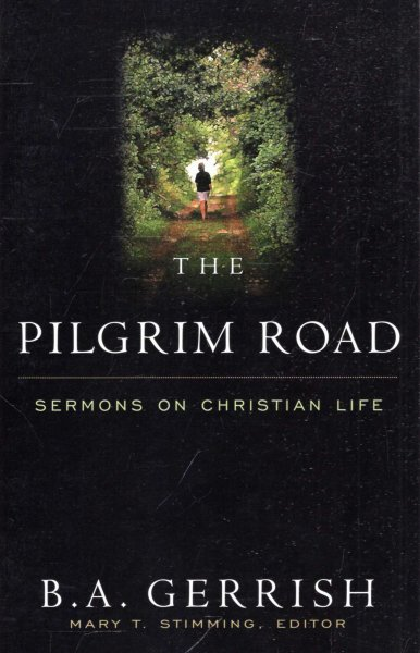 Image for The Pilgrim Road : Sermons on Christian Life