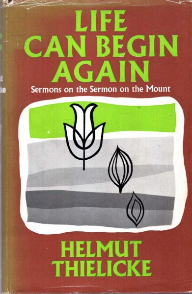 Image for Life Can Begin Again, Sermons on the Sermon on the Mount