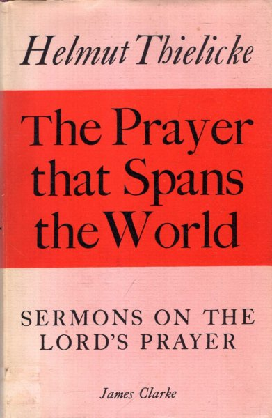 Image for The Prayer that Spans the World, Sermons on the Lord's Prayer
