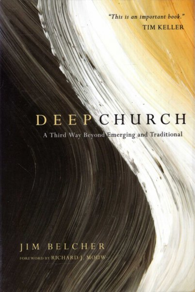 Image for Deep Church : A Third Way Beyond Emerging and Traditional