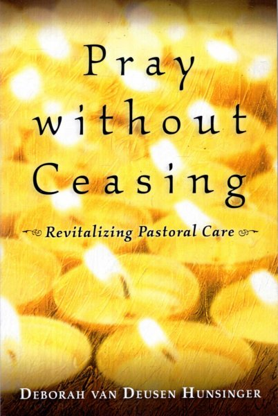 Image for Pray without Ceasing : Revitalizing Pastoral Care