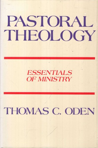 Image for Pastoral Theology : Essentials of Ministry