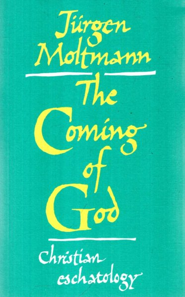 Image for The Coming of God : Christian Eschatology