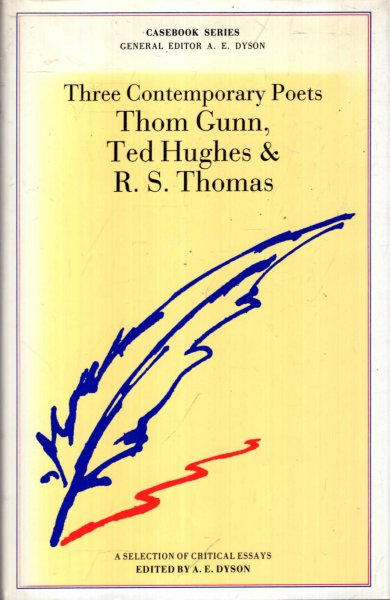 Image for Three Contemporary Poets: Thom Gunn, Ted Hughes, & R.S. Thomas - a selection of critical essays
