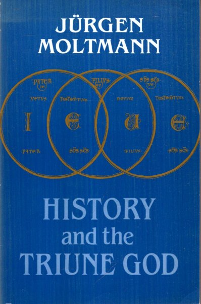 Image for History and the Triune God : Contributions to Trinitarian Theology