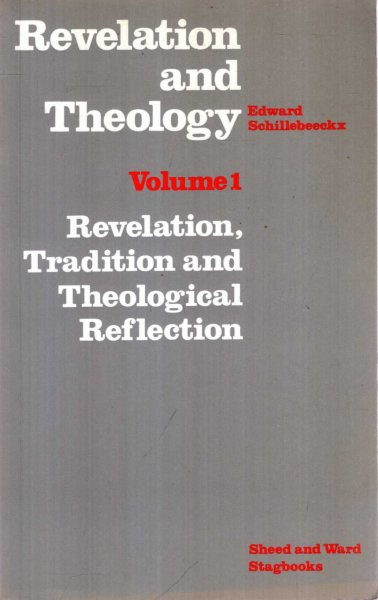 Image for Revelation and Theology volume 1: Revelation, Tradition and Theological Reflection