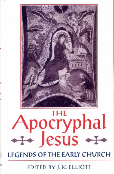 Image for The Apocryphal Jesus : Legends of the Early Church