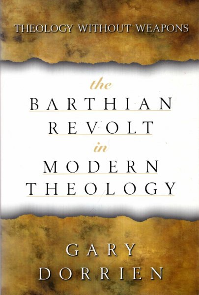Image for The Barthian Revolt in Modern Theology : Theology without Weapons