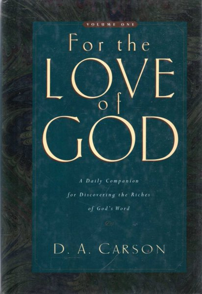 Image for For the Love of God : A Daily Companion for Discovering the Treasures of God's Word, Volume 1