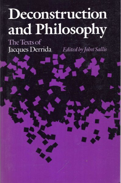Image for Deconstruction and Philosophy : The Texts of Jacques Derrida