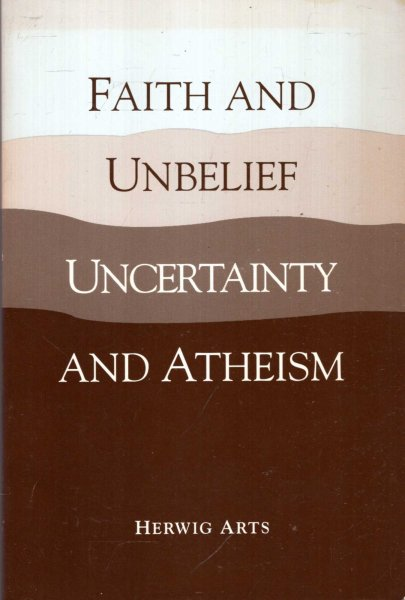 Image for Faith and Unbelief : Uncertainty and Atheism