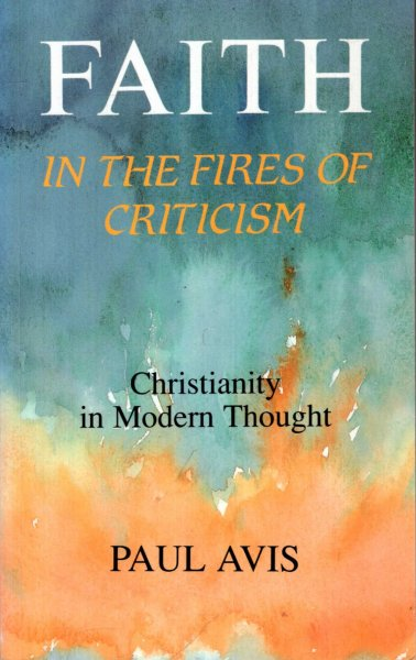 Image for Faith in the Fires of Criticism : Christianity in Modern Thought